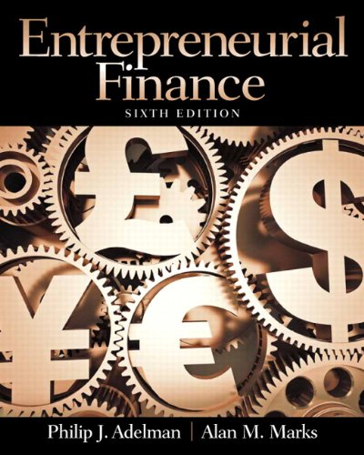 Entrepreneurial Finance (6th Edition): Philip J. Adelman, Alan M. Marks