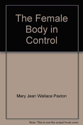9780133140965: The Female Body in Control