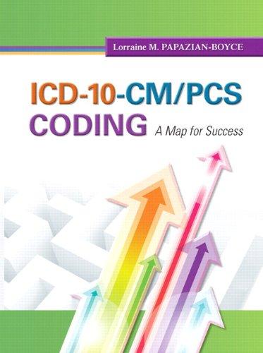 ICD-10-CM/PCS Coding: A Map for Success MyHealthProfessionsLab