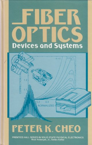9780133142044: Fibre Optics: Devices and Systems (Prentice-Hall series in solid state physical electronics)
