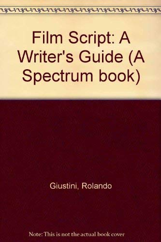 9780133142525: The Filmscript: A Guide for Writers (A Spectrum book)