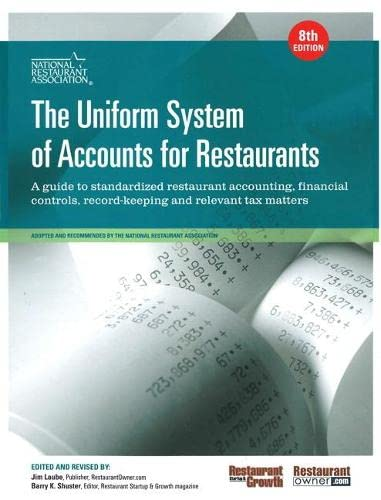 9780133142877: The Uniform System of Accounts for Restaurants: A Guide to Standardized Restaurant Accounting, Financial Controls, Record Keeping and Relavant Tax Matters