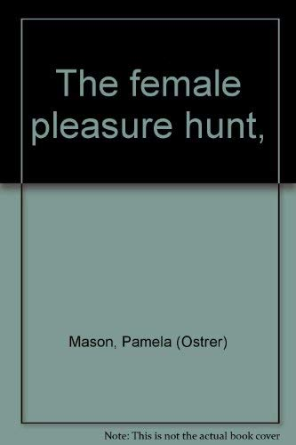 Female Pleasure Hunt, The With Warmth &: Pamela Mason SIGNED