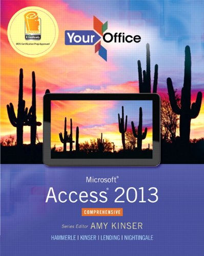 9780133143034: Your Office: Microsoft Access 2013, Comprehensive