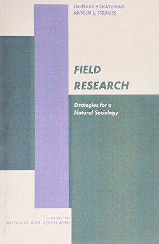 Field Research Strategies for a Natural Society: Anselm L. Strauss;