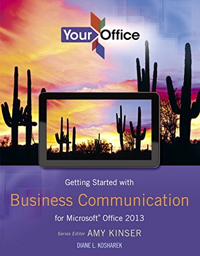 9780133143768: Your Office: Getting Started with Business Communication for Office 2013 (Your Office for Office 2013)