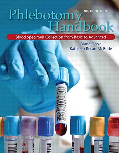 Phlebotomy Handbook: Garza EdD  MLS (ASCP) CM, Diana; Becan-McBride EdD  MLS (ASCP) CM, Kathleen