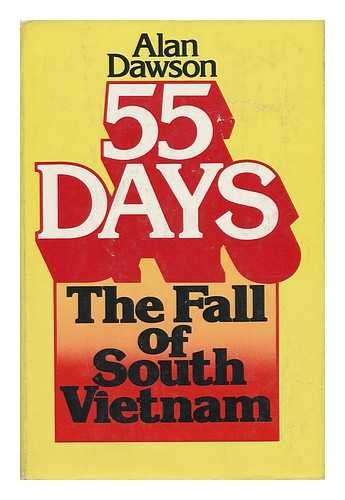 9780133144765: 55 days : the fall of South Vietnam / Alan Dawson