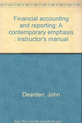 9780133147407: Financial accounting and reporting: A contemporary emphasis : instructor's manual
