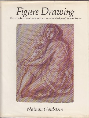 9780133147650: Figure Drawing: The Structure, Anatomy, and Expressive Design of Human Form