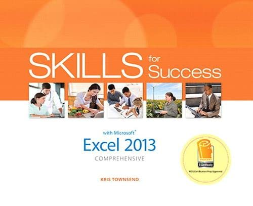 Skills for Success with Excel 2013 Comprehensive: Townsend, Kris
