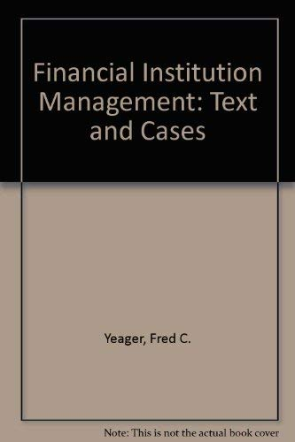 9780133153835: Financial Institution Management: Text and Cases