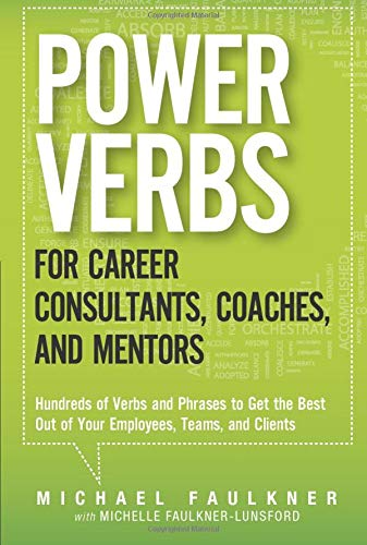 9780133154061: Power Verbs for Career Consultants, Coaches, and Mentors: Hundreds of Verbs and Phrases to Get the Best Out of Your Employees, Teams, and Clients