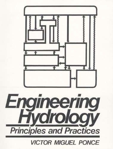 Engineering Hydrology: Principles and Practices: Ponce, Victor M.