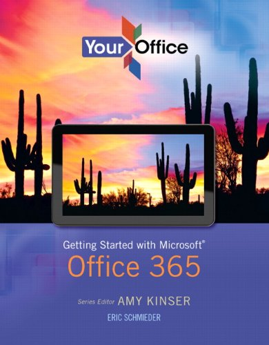 9780133155051: Your Office: Getting Started with Microsoft Office 365 (Your Office for Office 2013)