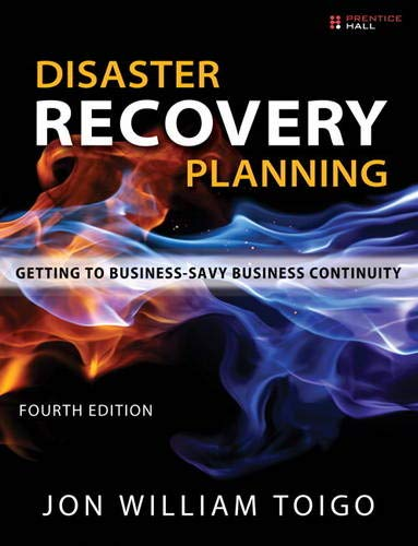9780133157192: Disaster Recovery Planning: Getting to Business-Savvy Business Continuity