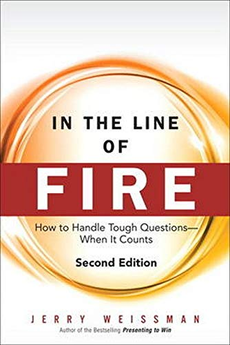 9780133157888: In the Line of Fire: How to Handle Tough Questions -- When it Counts
