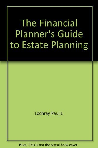 9780133157895: The Financial Planner's Guide to Estate Planning