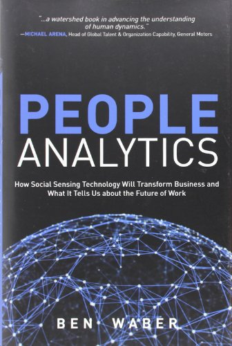 9780133158311: People Analytics: How Social Sensing Technology Will Transform Business and What It Tells Us about the Future of Work (FT Press Analytics)