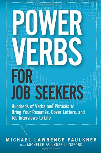 9780133158724: Power Verbs for Job Seekers: Hundreds of Verbs and Phrases to Bring Your Resumes, Cover Letters, and Job Interviews to Life
