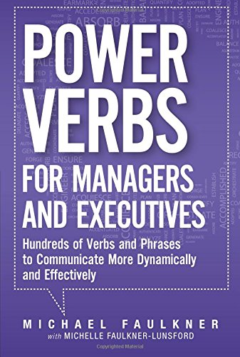 9780133158809: Power Verbs for Managers and Executives: Hundreds of Verbs and Phrases to Communicate More Dynamically and Effectively
