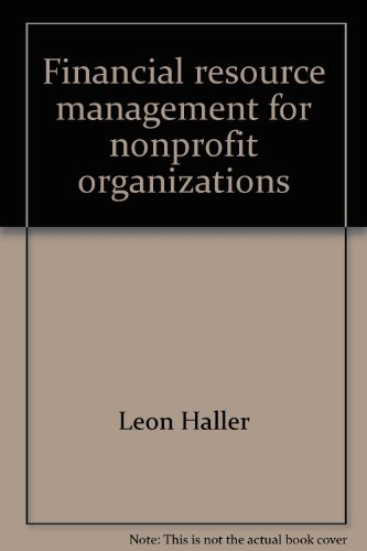 Financial resource management for nonprofit organizations: Haller, Leon