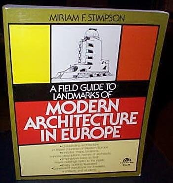 9780133165487: A field guide to landmarks of modern architecture in Europe