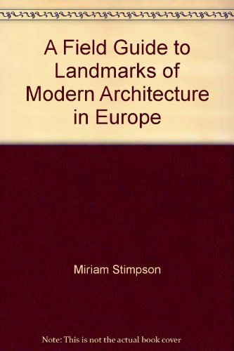 9780133165555: A field guide to landmarks of modern architecture in Europe