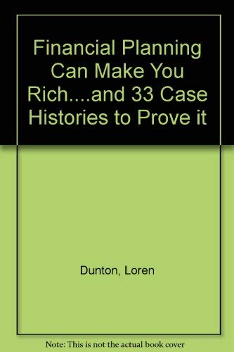 9780133165890: Financial Planning Can Make You Rich: And 33 Case Histories to Prove It