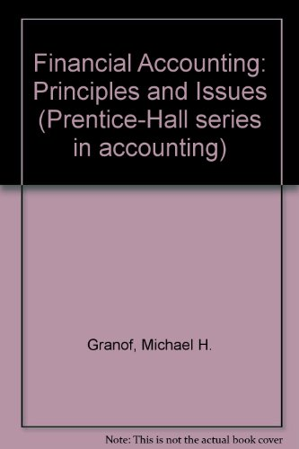 9780133167047: Financial Accounting: Principles and Issues (Prentice-Hall series in accounting)