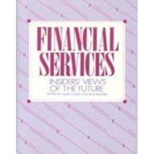 9780133168372: Financial Services: Insider's Views of the Future