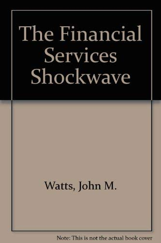 9780133168525: The Financial Services Shockwave