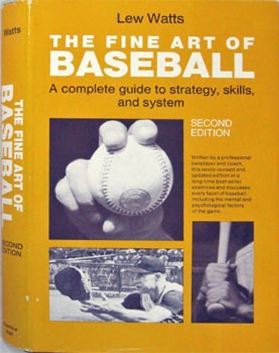 9780133169683: The Fine Art Of Baseball (A Complete Guide To Strategy, Skills, And System)