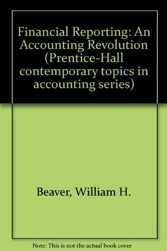 9780133169935: Financial Reporting: An Accounting Revolution (Prentice-Hall Contemporary Topics in Accounting Series)