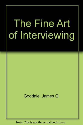9780133170085: The Fine Art of Interviewing