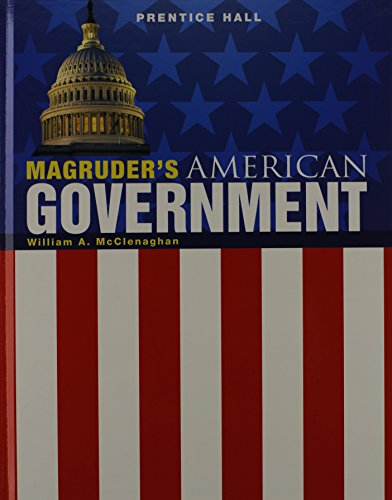 Magruders American Government 2011, Student Edition, Grade: William A. McClenaghan