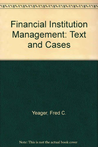 9780133176865: Financial Institution Management: Text and Cases