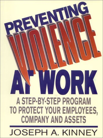9780133179019: Preventing Violence at Work: A Step-By-Step Program to Protect Your Employees, Company, and Assets