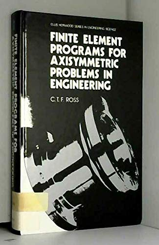 9780133180640: Finite Element Programs for Axisymmetric Problems in Engineering (Ellis Horwood Series in Mechanical Engineering)