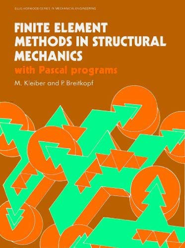 9780133181227: Finite Element Methods in Structural Mechanics: With Pascal Programs (Ellis Horwood Series in Mechanical Engineering)