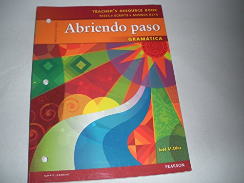 9780133181807: Abriendo Pasos, Gramatica, Teacher's Resource Book (Test, Scripts, Answer keys) (Teacher's Resource Book)
