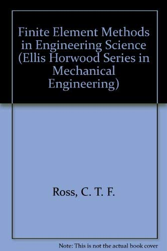 9780133182057: Finite Element Methods in Engineering Science (Ellis Horwood Series in Mechanical Engineering)
