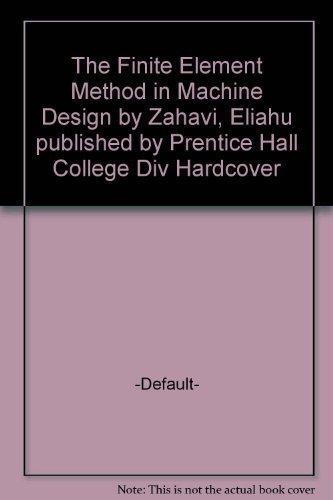 9780133182392: The Finite Element Method in Machine Design