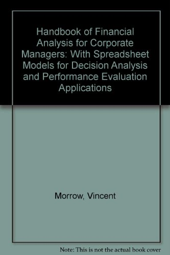 9780133183467: Handbook of Financial Analysis for Corporate Managers: With Spreadsheet Models for Decision Analysis and Performance Evaluation Applications