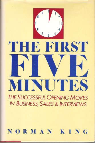 9780133184044: The First Five Minutes: The Successful Opening Moves in Business, Sales & Interviews