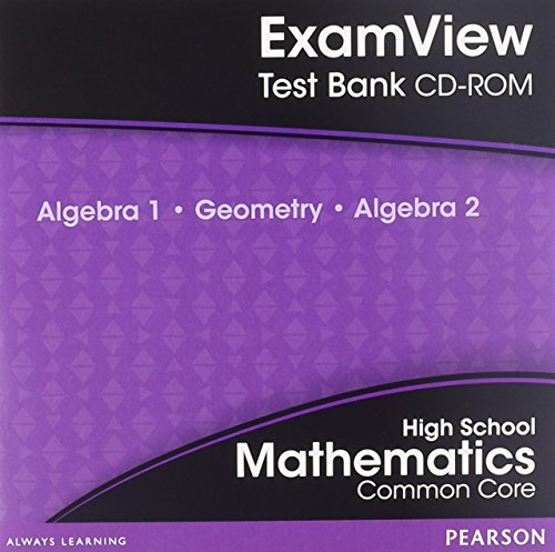 9780133185652: High School Mathematics ExamView Text Bank: Common Core Algebra 1, Geometry & Algebra 2
