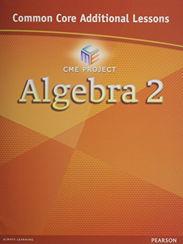 9780133188646: CENTER FOR MATH EDUCATION 2012 COMMON CORE ALGEBRA 2 ADDITIONAL LESSONS STUDENT WORKBOOK GRADE 10/11
