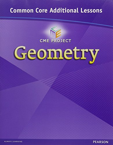 9780133188653: CENTER FOR MATH EDUCATION 2012 COMMON CORE GEOMETRY ADDITIONAL LESSONS  STUDENT WORKBOOK GRADE 9/10