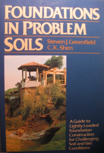9780133188905: Foundations in Problem Soils: A Guide to Lightly Loaded Foundation Construction for Challenging Soil and Site Conditions