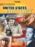 Prentice Hall United States History: 1850 to the Present, Student Text, Florida Edition: al., ...